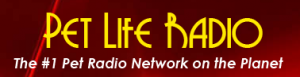 Pet Life Radio at www.petliferadio.com.  The #1 Pet Radio Network.